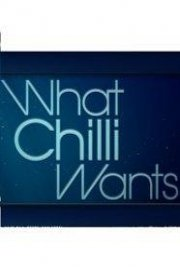 What Chilli Wants