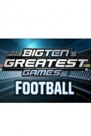 The Big Ten's Greatest Games: Football