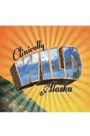 Clinically Wild: Alaska