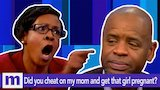 Watch Maury - Did you cheat on my mom and get that young girl pregnant? Thursday on Maury | The Maury Show Online