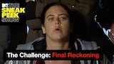 Watch The Challenge - Its All Coming Full Circle on 'The Challenge: Final Reckoning | The Sneak Peek Show | MTV Online