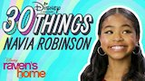 Watch Raven's Home - 30 Things with Navia Robinson | Raven's Home | Disney Channel Online