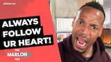 Watch Marlon - ALWAYS FOLLOW UR HEART! | The Marlon Way Online