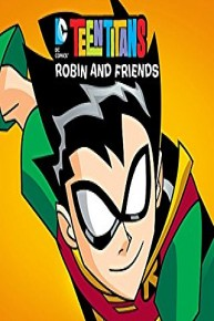 Teen Titans Go! Robin and Friends