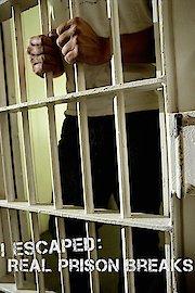 I Escaped: Real Prison Breaks