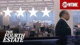 Watch The Fourth Estate - Critics Acclaim | The Fourth Estate | SHOWTIME Online