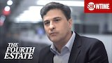 Watch The Fourth Estate - Next on Part 2 | The Fourth Estate | SHOWTIME Online