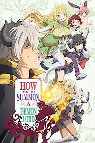 Watch How Not to Summon a Demon Lord Online - Full Episodes of