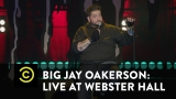 Watch Comedy Central Presents: Stand-Up Season  - Big Jay Oakerson: Live at Webster Hall - The Full-Balled Man - Uncensored Online