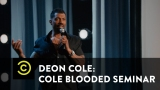 Watch Comedy Central Presents: Stand-Up Season  - Deon Cole: Cole Blooded Seminar - Cold Peanut Butter - Uncensored Online