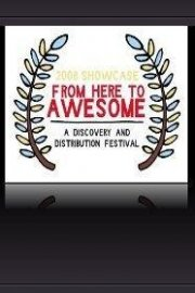 From Here to Awesome Festival Showcase: Short Films