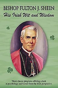 Fulton J. Sheen: His Irish Wit And Wisdom