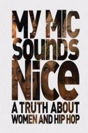 My Mic Sounds Nice: A Truth About Women and Hip Hop