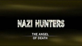 Watch Nazi Hunters Season 2 Episode 7 - The Angel of Death Online
