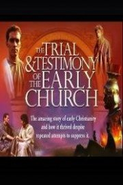 The Trial and Testimony of the Early Church