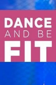 Dance and Be Fit