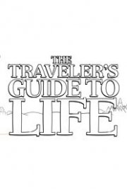 The Traveler's Guide to Life