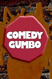 Comedy Gumbo
