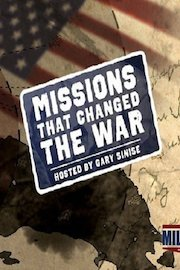 Missions That Changed the War