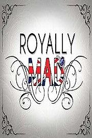 Royally Mad