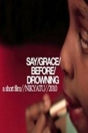 Say Grace Before Drowning