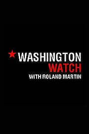 Washington Watch With Roland Martin