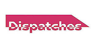 Watch Dispatches Season 1 Episode 7 - The Truth about Hosp... Online