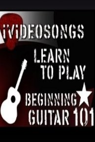 How to Play Guitar: Beginning Guitar 101