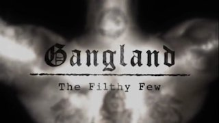 Watch Gangland Season 7 Episode 2 - The Filthy Few Online