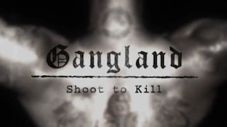 Watch Gangland Season 7 Episode 3 - Shoot To Kill Online