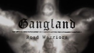 Watch Gangland Season 7 Episode 4 - Road Warriors Online