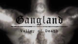Watch Gangland Season 7 Episode 5 - Valley of Death Online