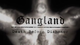 Watch Gangland Season 7 Episode 6 - Death Before Dishono... Online