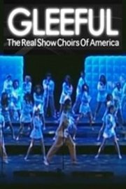 Gleeful: The Real Show Choirs of America