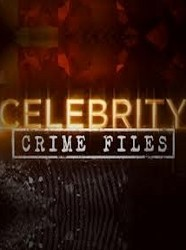 Celebrity Crime Files (TV Series 2012– ) - IMDb