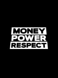 Money Power Respect