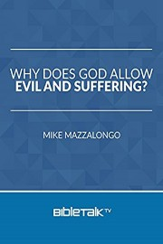 Why Does God Allow Evil and Suffering?