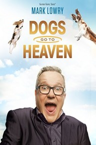 Gaither Presents: Mark Lowry: Dogs go to Heaven