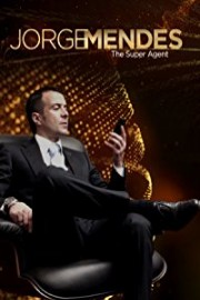 Jorge Mendes - The Super Agent