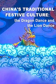China's traditional festive culture: The Dragon Dance and the Lion Dance