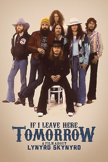 Lynyrd Skynyrd: If I Leave Here Tomorrow
