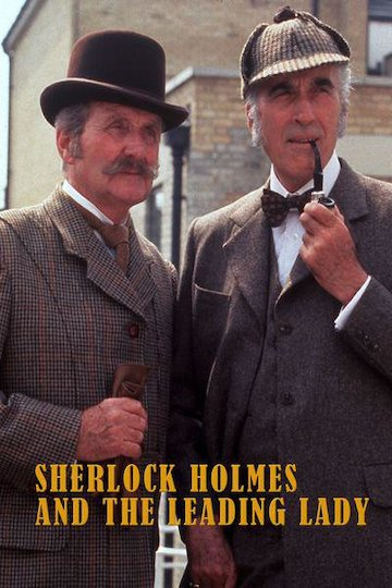 Sherlock Holmes and the Leading Lady Part 1