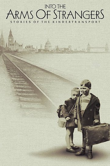 Into the Arms of Strangers: Stories of the Kindertransport