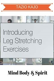 Introducing Leg Stretching Exercises