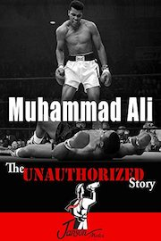 Muhammad Ali: The Unauthorized Story