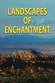 Landscapes of Enchantment
