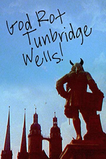 God Rot Tunbridge Wells!