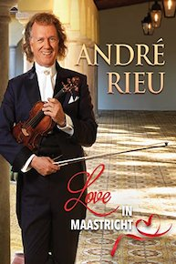 André Rieu And His Johann Strauss Orchestra - Love In Maastricht