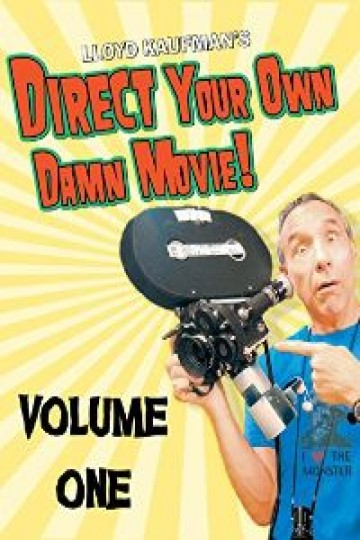 Direct Your Own Damn Movie! Volume 1