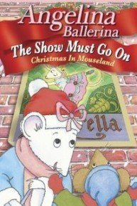 Angelina Ballerina: The Show Must Go On: Christmas in Mouseland